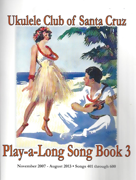 Ukulelesoftahoe santa cruz ukulele club play a long song book 3 songs 401 600 gotta have songs and easy to get if you have a paypal account send 37 36 plus 1 fandeluxe Image collections